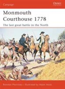 Monmouth Courthouse 1778: The Last Great Battle In The North (Campaign) - Book #135 of the Osprey Campaign