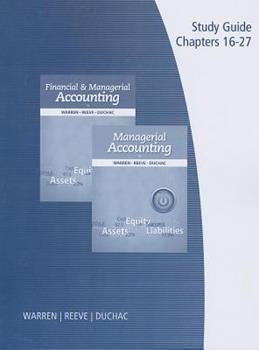 Study Guide: Chapters 16-27 for Managerial Accounting and Financial & Managerial Accounting 1285085426 Book Cover