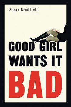 Good Girl Wants It Bad 0786713380 Book Cover