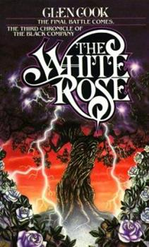 The White Rose - Book #3 of the Chronicles of the Black Company #diffirent short stories