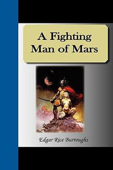 A Fighting Man of Mars - Book #7 of the Barsoom