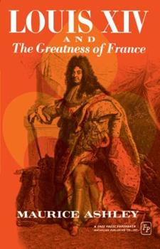 Louis XIV and the Greatness of France - Book  of the Men and Their Times