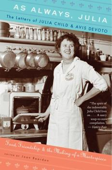 As Always, Julia: The Letters of Julia Child and Avis DeVoto 0547417713 Book Cover