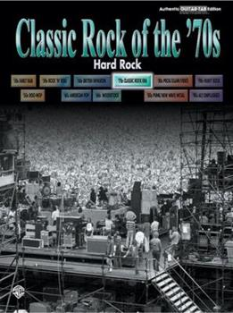 Paperback Classic Rock of the '70s -- Hard Rock: Authentic Guitar TAB (Classic Rock Series) Book