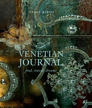 A Venetian Journal: Food, Travel, Dreams 1741966051 Book Cover