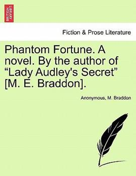 Paperback Phantom Fortune a Novel by the Author of Lady Audley's Secret [M E Braddon] Book