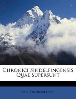Paperback Chronici Sindelfingensis Quae Supersunt Book