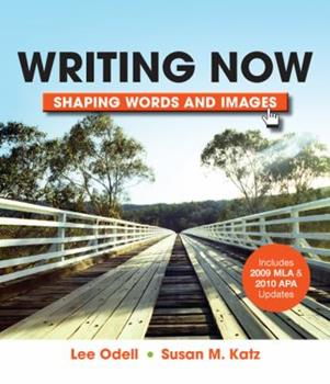 Writing Now with 2009 MLA and 2010 APA Updates: Shaping Words and Images 0312542623 Book Cover