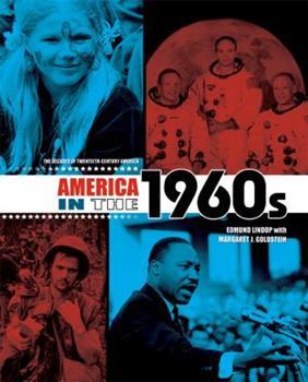 America in the 1960s - Book #7 of the Decades of Twentieth-Century America