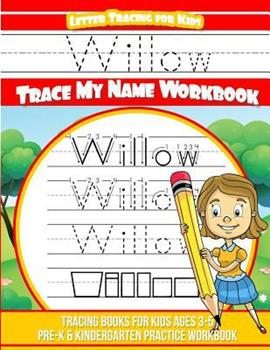 Paperback Willow Letter Tracing for Kids Trace my Name Workbook: Tracing Books for Kids ages 3 - 5 Pre-K & Kindergarten Practice Workbook Book