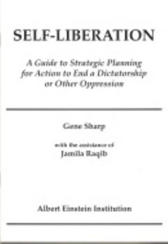Self-Liberation: A Guide to Strategic Planning for Action to End a Dictatorship or Other Oppression 1880813238 Book Cover