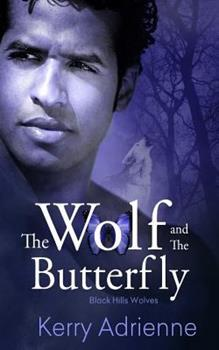 The Wolf and the Butterfly - Book #19 of the Black Hills Wolves