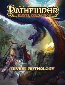 Pathfinder Player Companion: Divine Anthology - Book  of the Pathfinder Player Companion