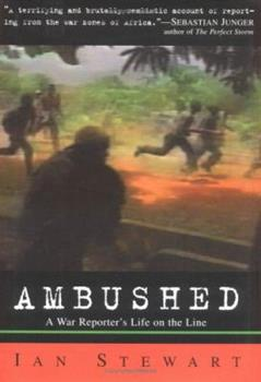 Ambushed: A War Reporter's Life on the Line 0140298118 Book Cover