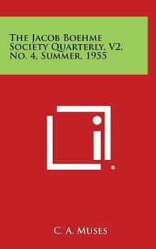 Hardcover The Jacob Boehme Society Quarterly, V2, No. 4, Summer 1955 Book
