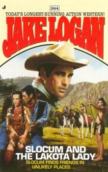 Slocum and the Lakota Lady: Slocum Finds Friends in Unlikely Places... (Jake Logan, 264) - Book #264 of the Slocum