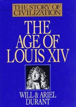 The Age of Louis XIV  (Story of Civilization 8) B00MX0WFEY Book Cover