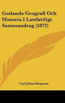 Hardcover Gotlands Geografi Och Historia I Lattfattligt Sammandrag Book
