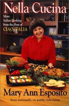 Nella Cucina: More Italian Cooking from the Host of Ciao Italia 0688121519 Book Cover
