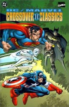 DC/Marvel Crossover Classics, Vol. 2 - Book #2 of the Crossover Collections