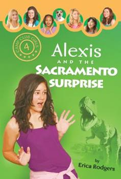 Alexis and the Sacramento Surprise - Book #4 of the Camp Club Girls