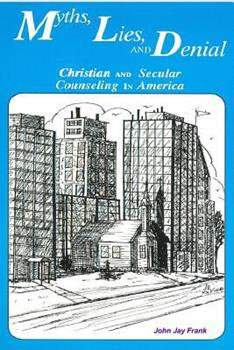 Paperback Myths, Lies, and Denial : Christian and Secular Counseling in America Book