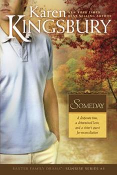 Paperback Someday (Sunrise Series-Baxter 3, Book 3) Book