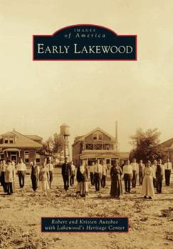 Early Lakewood - Book  of the Images of America: Colorado