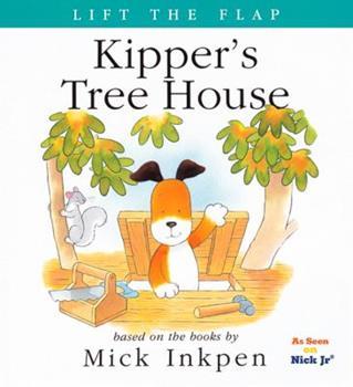 Kipper's Tree House: [Lift the Flap] - Book  of the Kipper the Dog