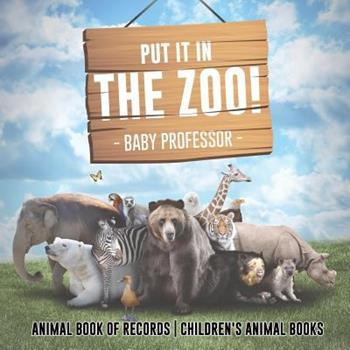 Paperback Put It in the Zoo! Animal Book of Records Children's Animal Books Book