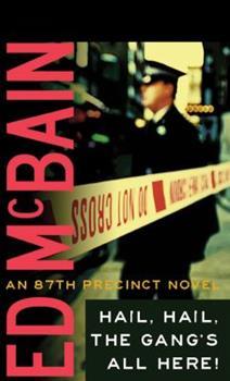 Hail, Hail, The Gang's All Here! - Book #25 of the 87th Precinct