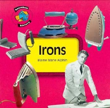 Irons (Household History) 1575052385 Book Cover