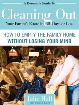 A Boomer's Guide to Cleaning Out Your Parents' Estate in 30 Days or Less 098441911X Book Cover