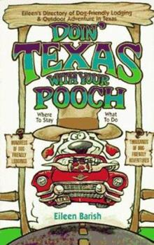 Doin' Texas With Your Pooch: Eileen's Directory Of Dog-friendly Lodging & Outdoor Adventure In Texas 1884465056 Book Cover
