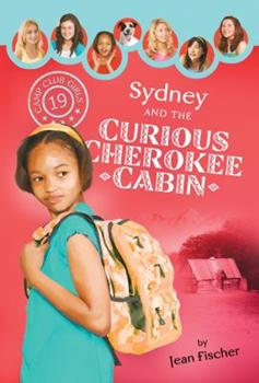 Sydney and the Curious Cherokee Cabin - Book #19 of the Camp Club Girls