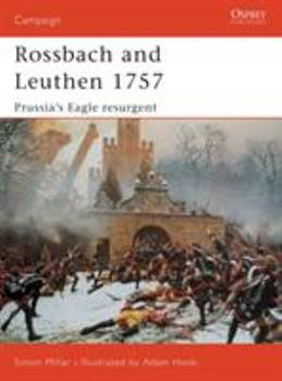 Rossbach and Leuthen 1757: Prussia's Eagle Resurgent (Campaign) - Book #113 of the Osprey Campaign