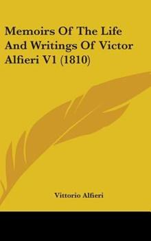Hardcover Memoirs Of The Life And Writings Of Victor Alfieri V1 (1810) Book