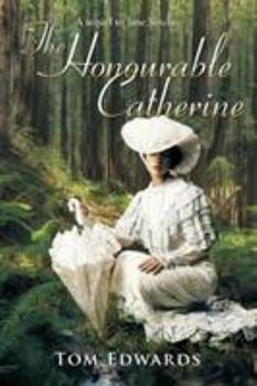 The Honourable Catherine 1524522643 Book Cover
