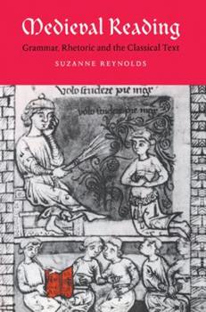 Paperback Medieval Reading: Grammar, Rhetoric and the Classical Text Book