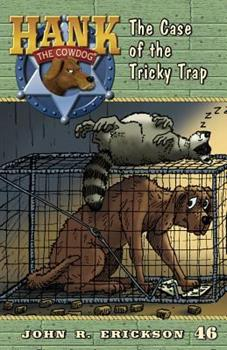 The Case of the Tricky Trap - Book #46 of the Hank the Cowdog