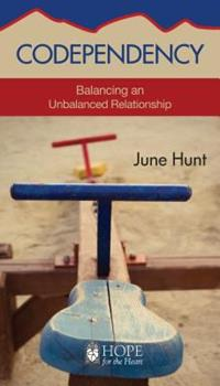 Codependency: Balancing an Unbalanced Relationship - Book  of the Hope for the Heart