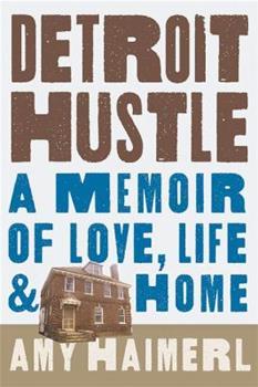 Hardcover Detroit Hustle: A Memoir of Life, Love, and Home Book