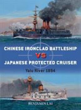 Chinese Battleship Vs Japanese Cruiser: Yalu River 1894 - Book #92 of the Duel