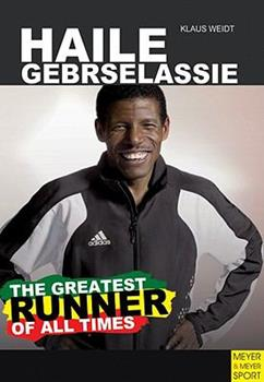 Paperback Haile Gebrselassie: The Greatest Runner of All Time Book