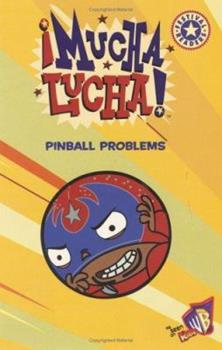 Mucha Lucha!: Pinball Problems (Festival Reader) 0060548665 Book Cover