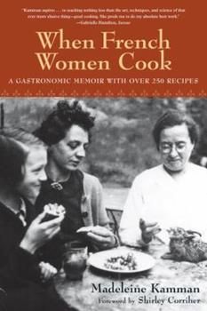 When French Women Cook: A Gastronomic Memoir 0028610164 Book Cover