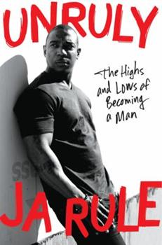Hardcover Unruly: The Highs and Lows of Becoming a Man Book