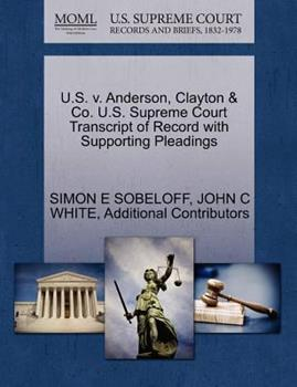 Paperback U. S. V. Anderson, Clayton and Co. U. S. Supreme Court Transcript of Record with Supporting Pleadings Book