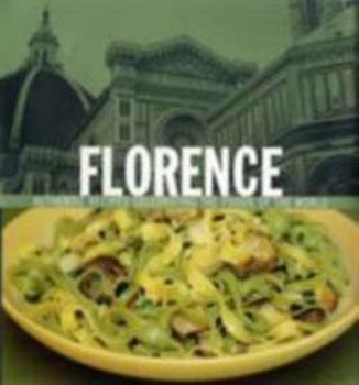 Florence. Recipes and Text, Lori de Mori 190582565X Book Cover