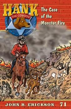 The Case of the Monster Fire - Book #71 of the Hank the Cowdog